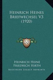 Heinrich Heines Briefwechsel V3 (1920) by Friedrich Hirth