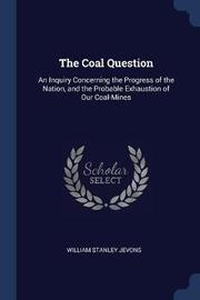 The Coal Question by William Stanley Jevons