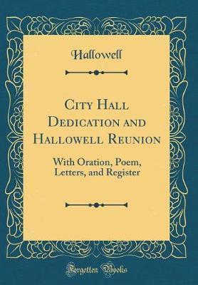 City Hall Dedication and Hallowell Reunion by Hallowell Hallowell