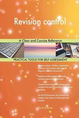 Revision Control a Clear and Concise Reference by Gerardus Blokdyk