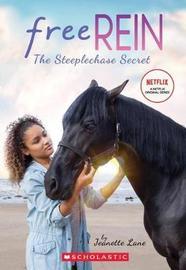 Free Rein: The Steeplechase Secret by Jeanette Lane
