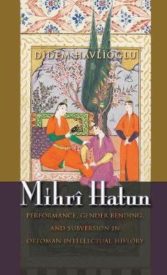 Mihri Hatun by Didem Havlioglu