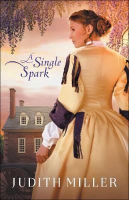 A Single Spark by Judith Miller