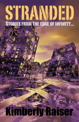 Stranded: Stories from the Edge of Infinity... by Kimberly Raiser image