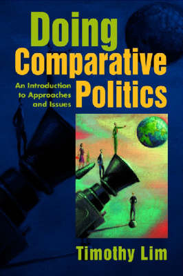 Doing Comparative Politics: An Introduction to Approaches and Issues by Timothy C. Lim image