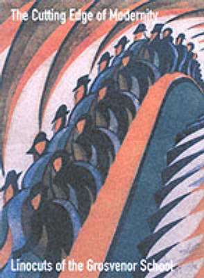 The Cutting Edge of Modernity: Linocuts of the Grosvenor School by Gordon Samuel image