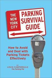 The New York City Motorists' Parking Survival Guide: How to Avoid and Deal with Parking Tickets Effectively by Louis Camporeale image