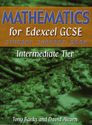 Mathematics for Edexcel GCSE: Intermediate Tier: Student Support Book by Tony Banks
