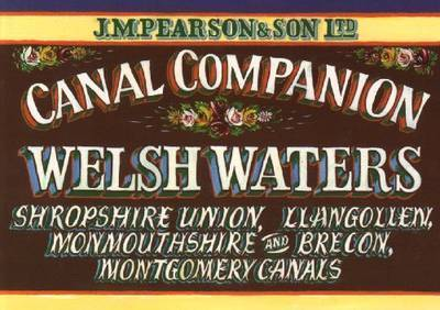 Welsh Waters: Shropshire Union, Llangollen, Monmouthshire and Brecon, Montgomery Canals by Michael Pearson