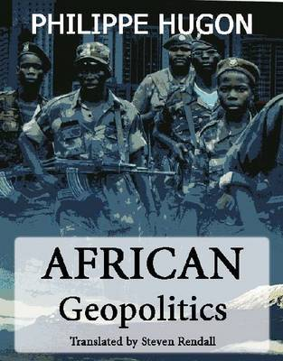African Geopolitics by Philippe Hugon