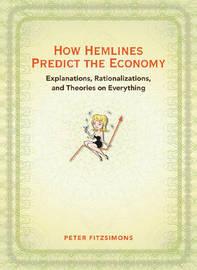 How Hemlines Predict the Economy by Peter FitzSimons