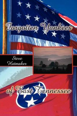 Forgotten Yankees of East Tennessee by Steve Hatmaker