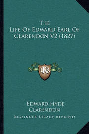 The Life of Edward Earl of Clarendon V2 (1827) by Edward Hyde Clarendon, Ear