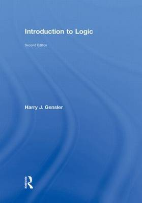 Introduction to Logic by Harry J Gensler