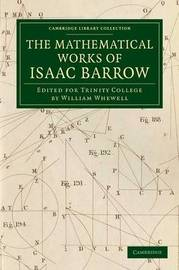 The Mathematical Works of Isaac Barrow by Isaac Barrow