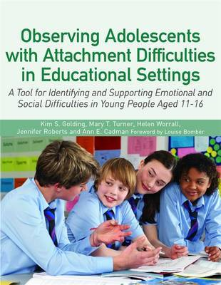 Observing Adolescents with Attachment Difficulties in Educational Settings by Kim Golding image