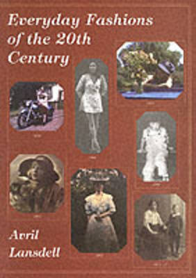 Everyday Fashions of the 20th Century by Avril Lansdell