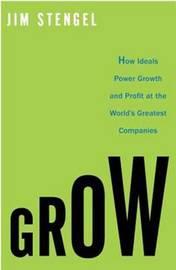 Grow by Jim Stengel