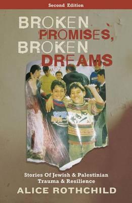 Broken Promises, Broken Dreams by Alice Rothchild image