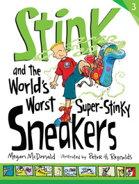 Stink And The World's Worst Super-Stinky by McDonald Megan