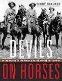Devils on Horses: Anzacs in the Middle East 1916-19 by Terry Kinloch