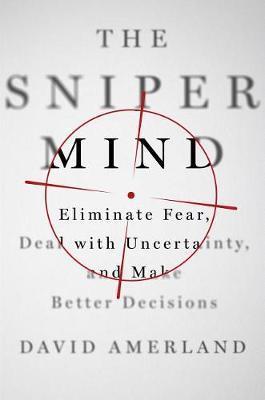 The Sniper Mind by David Amerland