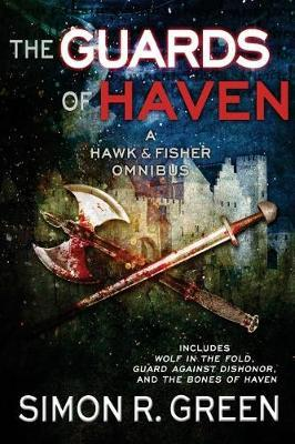 The Guards of Haven by Simon R Green image