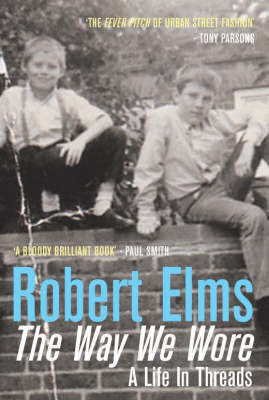 The Way We Wore by Robert Elms image