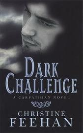 Dark Challenge (The Carpathians #5) (UK Edition) by Christine Feehan