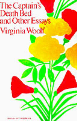 The Captain's Death Bed and Other Essays by Virginia Woolf (**)