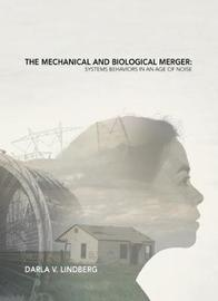 The Mechanical and Biological Merger by ,Darla Lindberg