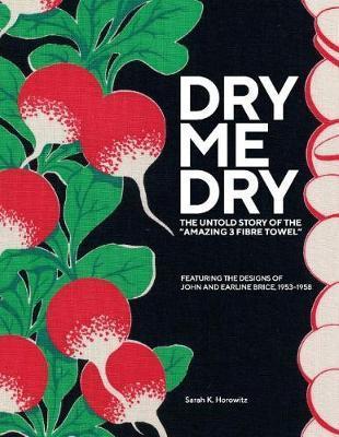 Dry-Me-Dry by Sarah Horowitz