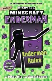 Diary of a Minecraft Enderman #1: Enderman Rule! by Zack Zombie