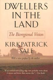 Dwellers in the Land by Kirkpatrick Sale