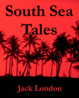 South Sea Tales by Jack London image