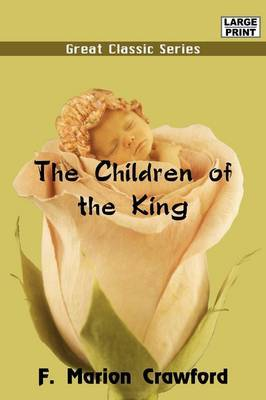 The Children of the King by F.Marion Crawford image