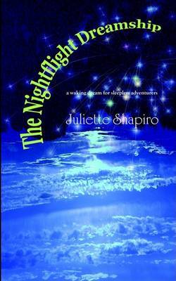 The Nightflight Dreamship by Juliette Shapiro image