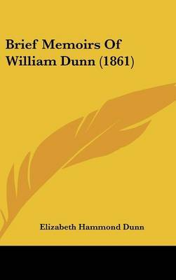 Brief Memoirs Of William Dunn (1861) by Elizabeth Hammond Dunn image