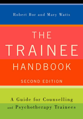 The Trainee Handbook: A Guide for Counselling and Psychotherapy Trainees