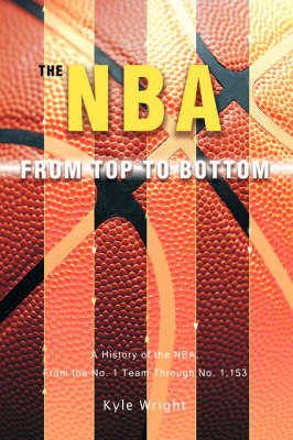 The NBA From Top to Bottom by Kyle Wright