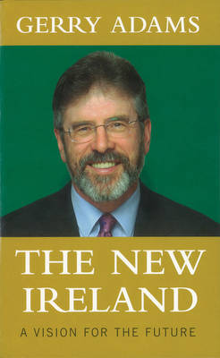 The New Ireland by Gerry Adams
