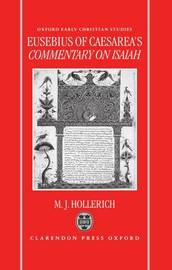 Eusebius of Caesarea's Commentary on Isaiah by Michael J. Hollerich