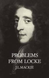Problems from Locke by J.L. Mackie