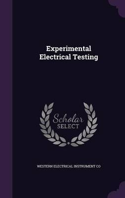 Experimental Electrical Testing by Western Electrical Instrument Co image