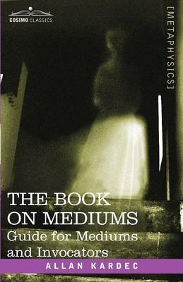The Book on Mediums by Allan Kardec image