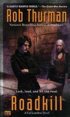 Roadkill: A Cal Leandros Novel by Rob Thurman