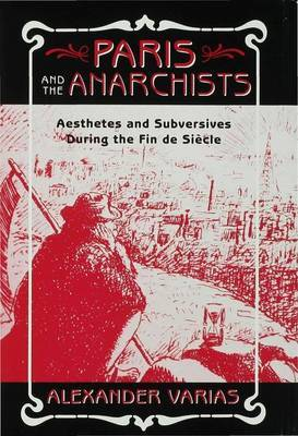 Paris and the Anarchists by Alexander Varias