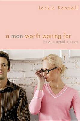 A Man Worth Waiting for by Jackie Kendall image