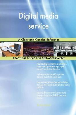 Digital Media Service a Clear and Concise Reference by Gerardus Blokdyk
