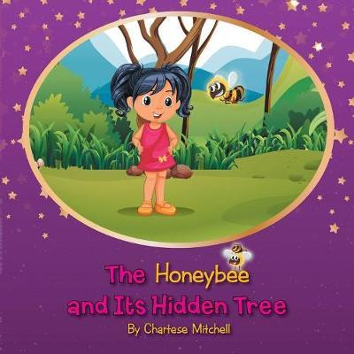 The Honeybee and Its Hidden Tree by Chartese Mitchell